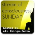 stream-of-consciousness-sunday
